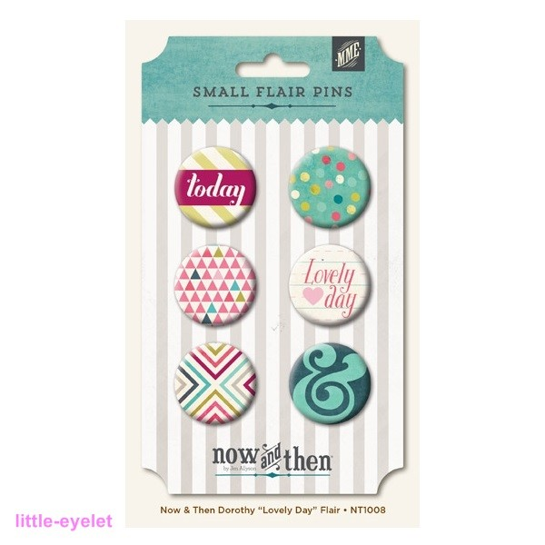 My Minds Eye - Now & Then [Dorothy] - Lovely Day Flair Pins 6 Stück